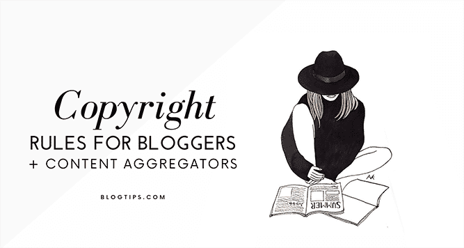 Blog Legal Pages Copyright Rules For Bloggers And Content Aggregators